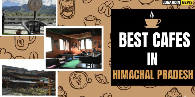 cafes in himachal pradesh