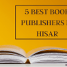 5 BEST BOOK PUBLISHERS IN HISAR