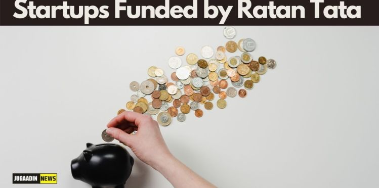 Startups Funded by Ratan Tata