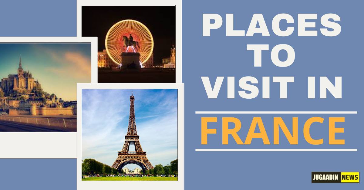 famous places to visit in France