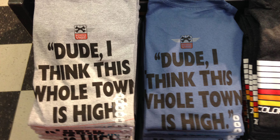 Dude, this town is high