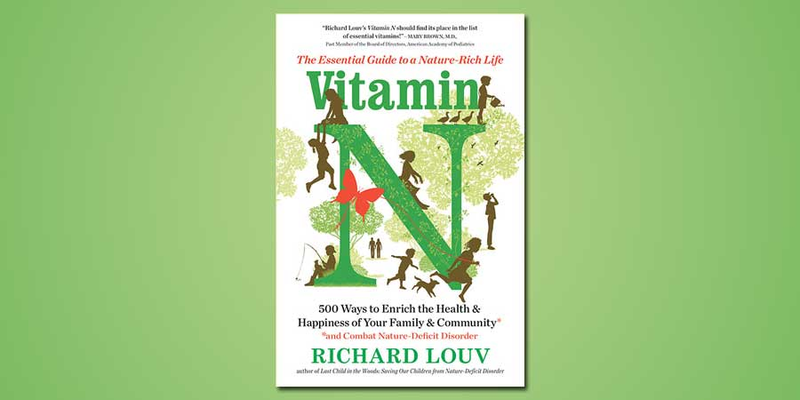 Richard Louv Vitamin N