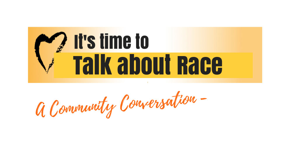 It's time to talk about race-a community conversation