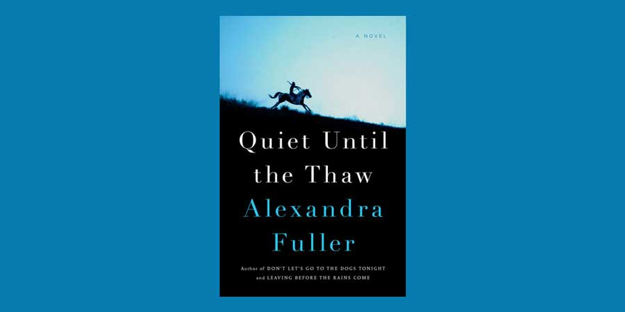 "Radio Bookclub: Alexandra Fuller and ""Quiet Until The Thaw"""