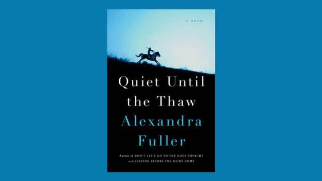 Alexandra Fuller Quiet Until The Thaw