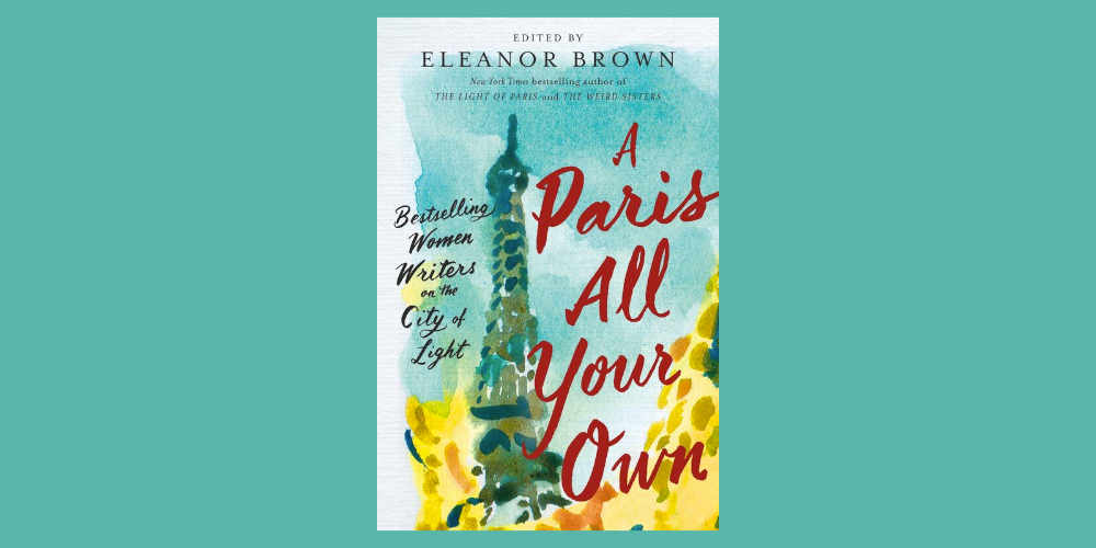 "Booktalk: Eleanor Brown's ""A Paris All Your Own..."""