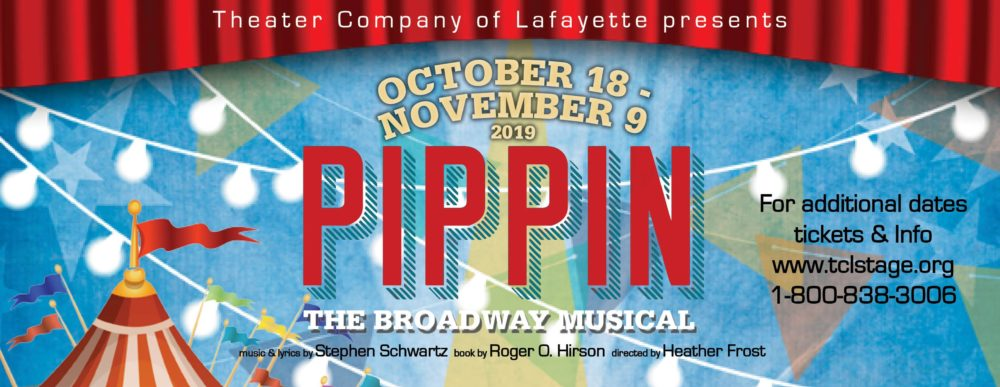 "Theater Company of Lafayette Premiers Bold, Classic Musical ""Pippin"" October 18"