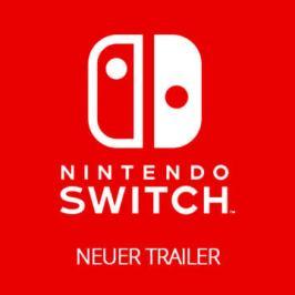 Nintendo Switch – Neuer Trailer veröffentlicht!