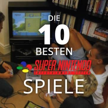 Die 10 besten SNES Spiele aller Zeiten