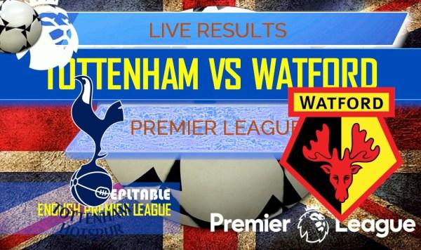 Tottenham Hotspur vs Watford Score: EPL Table Results Today