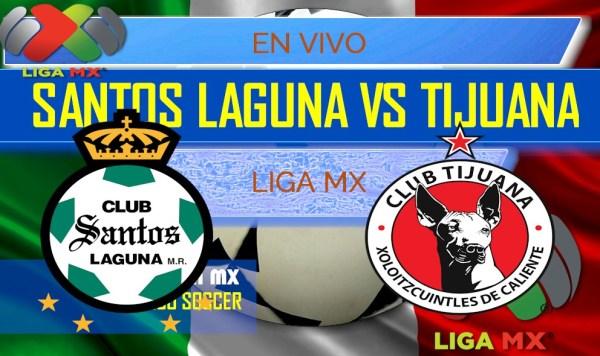 Santos Laguna vs Tijuana En Vivo Score: Liga MX Table