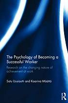 The Psychology of Becoming a Successful Worker