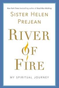 River of Fire: My Spiritual Journey</u><br /> Sister Helen Prejean, 2019