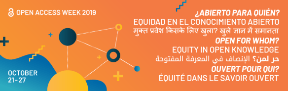 Open Access Week 2019: Open for whom? (Multiple languages displayed.) October 21 - 27.
