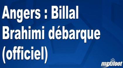 Angers: Billal Brahimi arrives (official)
