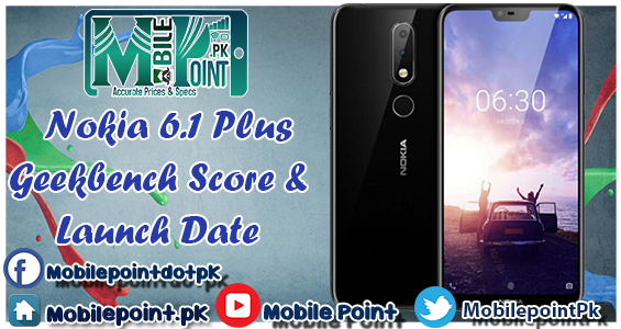 Nokia 6.1 Plus Arrives at Geekbench Scores appear Pretty Mid range