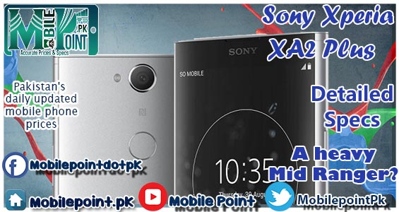 Sony Xperia XA2 Plus has been announced.A heavy Mid Range Option
