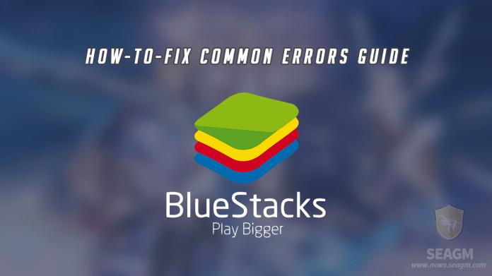 how to fix bluestacks common error