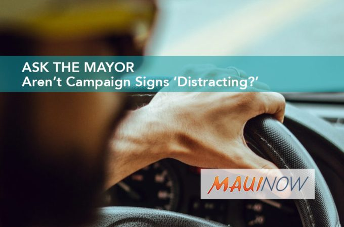Maui Now : Ask the Mayor: Aren't Campaign Signs 'Distracting?'