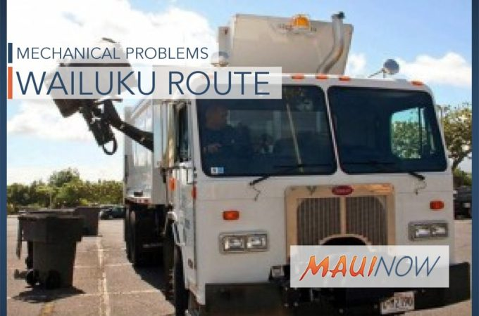 Maui Now : Mechanical Problems Affect Refuse Pickups in Wailuku