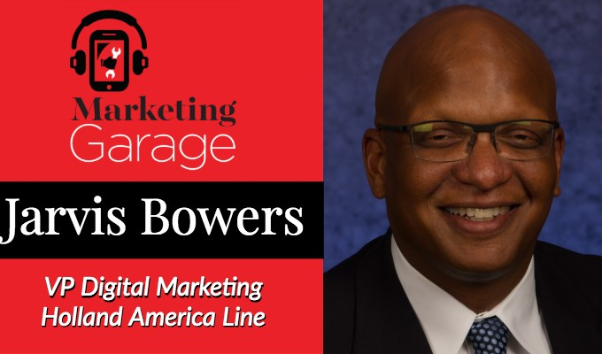 Marketing Garage: Holland America VP of Digital Marketing Jarvis Bowers