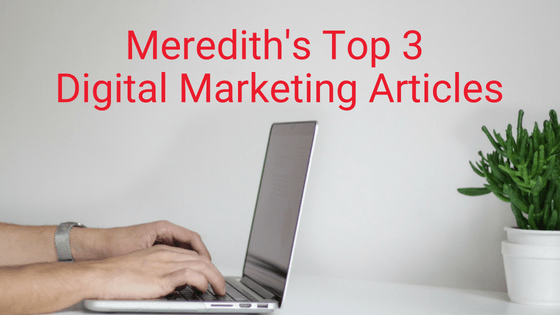 Our Top 3 Digital Marketing Articles