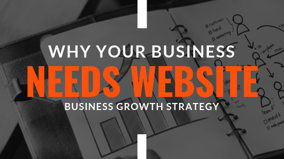Why Your Business Need Website? Business Growth Strategy –