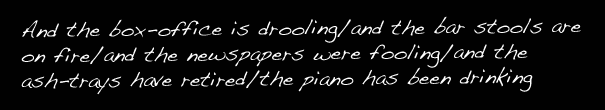 """""""The Piano Has Been Drinking"""""""