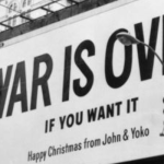 Lyricapsule: John & Yoko Launch 'War is Over' Poster Campaign; December 15, 1969