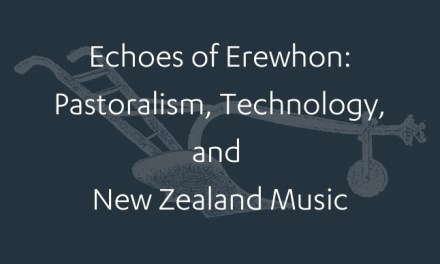 Echoes of Erewhon: Pastoralism, Technology, and New Zealand Music