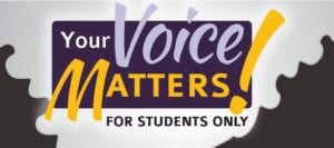 Your Voice Matters for Students Only