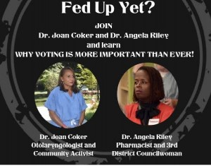 Fed Up Yet? Join Dr Joan Coker and Dr Angela Riley and learn why voting is more important than ever.