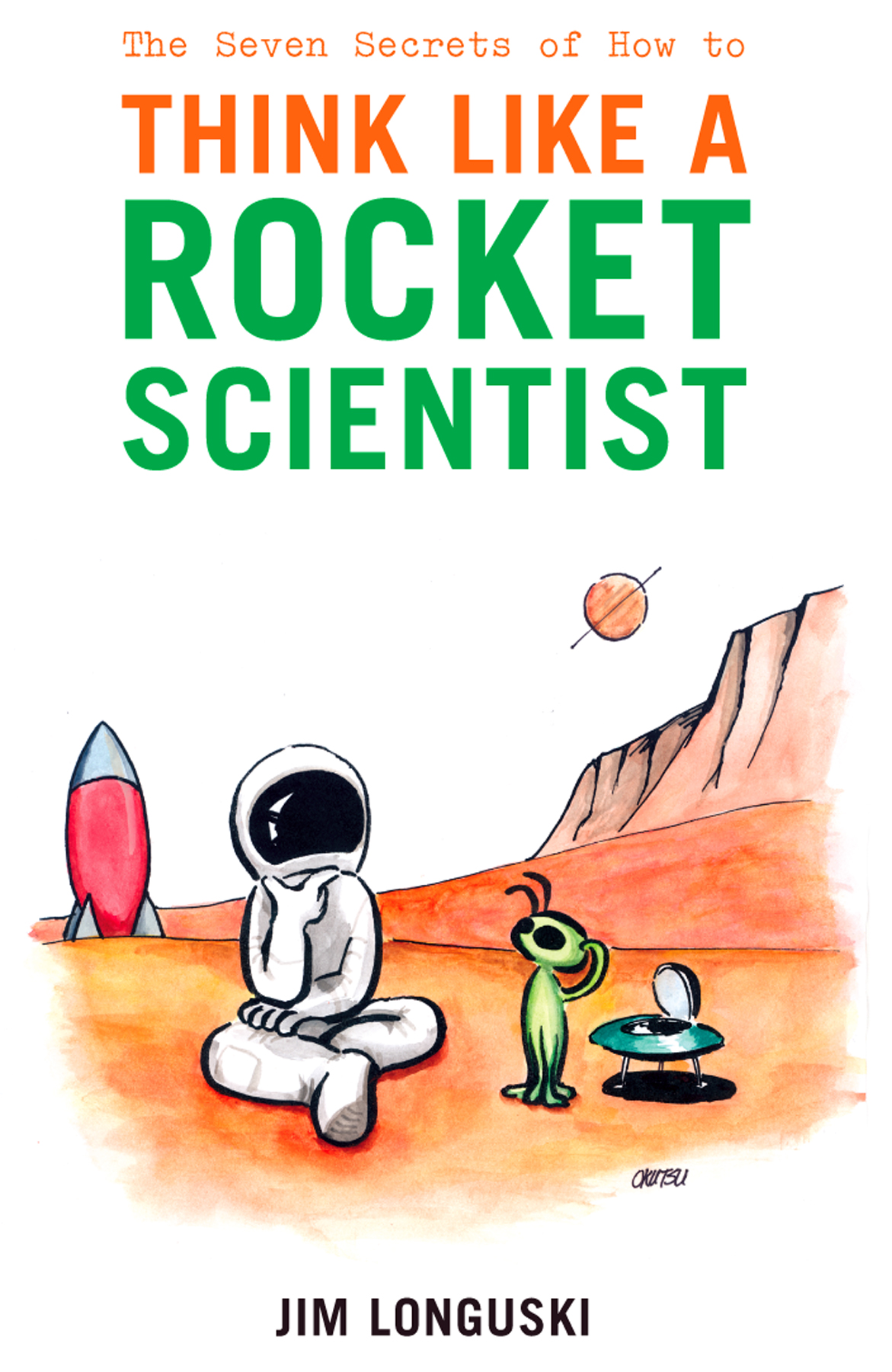Think Like A Rocket Scientist book