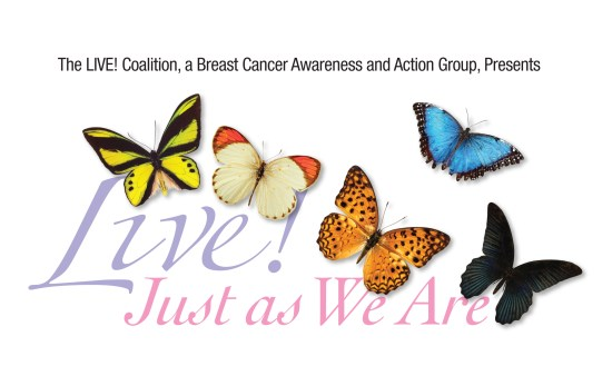 """The """"Live! Just As We Are"""" logo was created to symbolize the beauty and transformative power that women must draw upon to survive and thrive against breast cancer."""