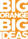 Big Orange Big Ideas