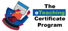 The e-Teaching Certificate Program