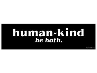 human-kind - be both