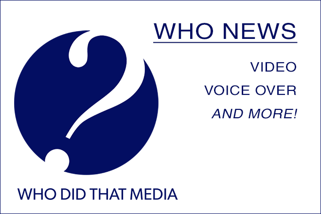 Who Did That Media? Voice Over / Audio / Video News blog image