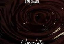 Kofi Kinaata- Chocolate