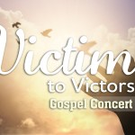 Victims to Victors Gospel Concert