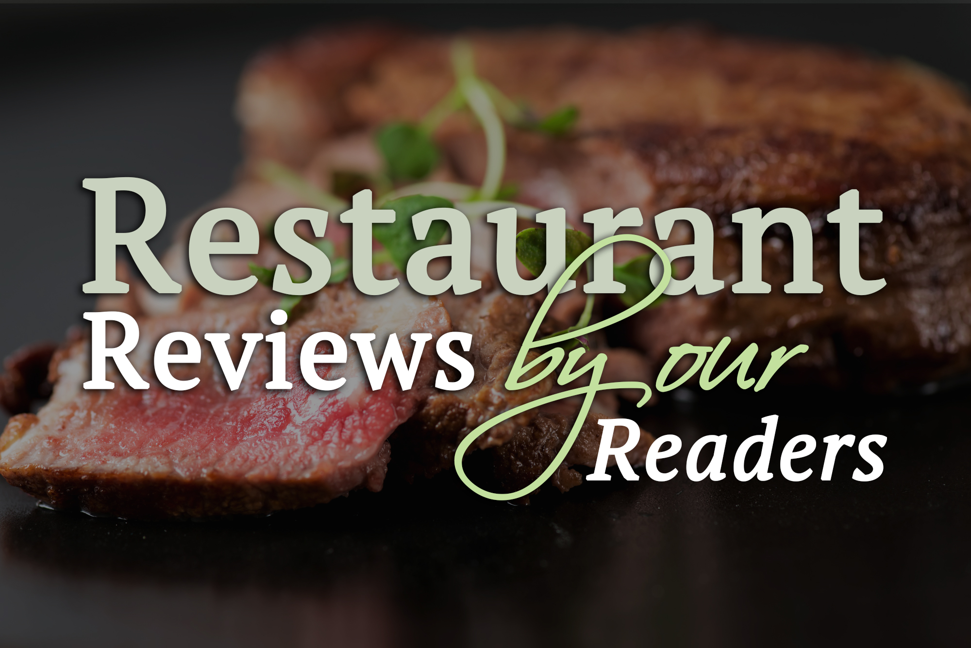 Restaurant Reviews by our Readers