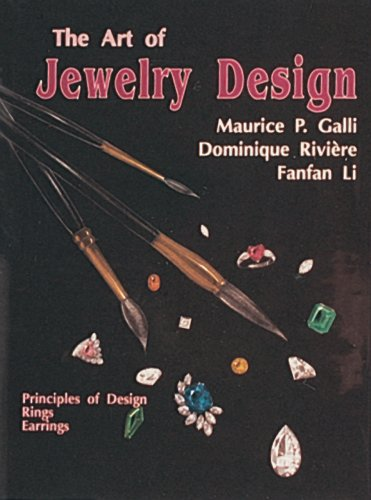 The Art of Jewelry Design:: Principles of Design, Rings and Earrings
