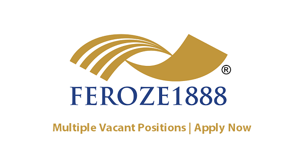 Feroze1888 Mills Ltd Jobs May 2021