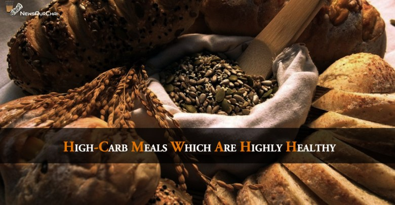 High-Carb Meals Which Are Highly Healthy