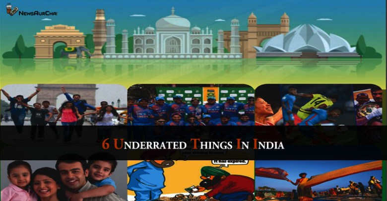 6 Underrated Things In India