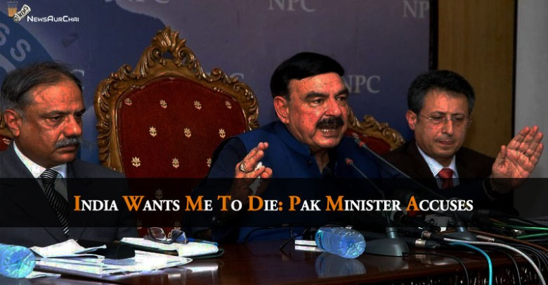 """India Wants Me To Die"": Pak Minister Accuses"