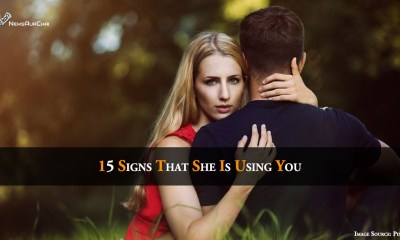 15 Signs That She Is Using You