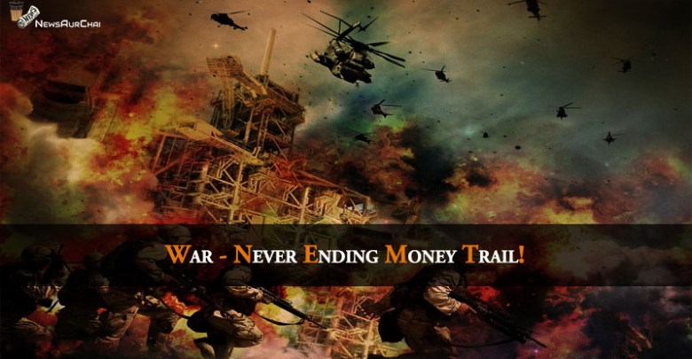 War - Never Ending Money Trail!