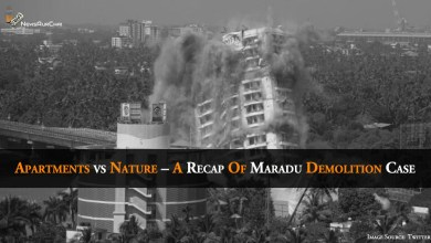Photo of Apartments vs Nature – A Recap Of Maradu Demolition Case