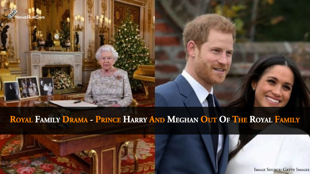 Royal Family Drama - Prince Harry And Meghan Out Of The Royal Family